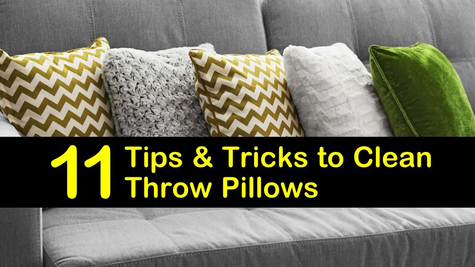 11 tips tricks to clean throw pillows