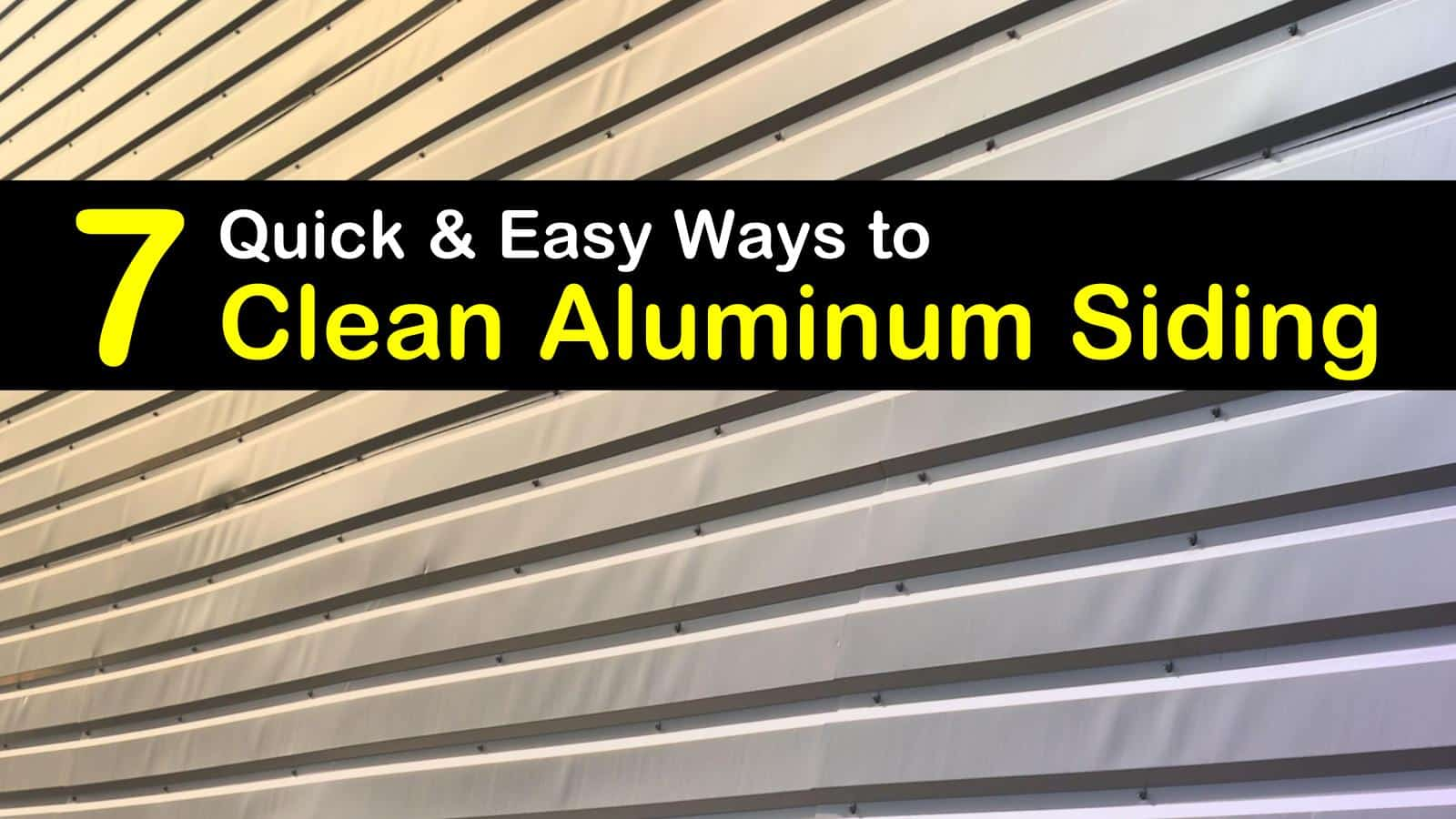 7 Quick Easy Ways To Clean Aluminum Siding