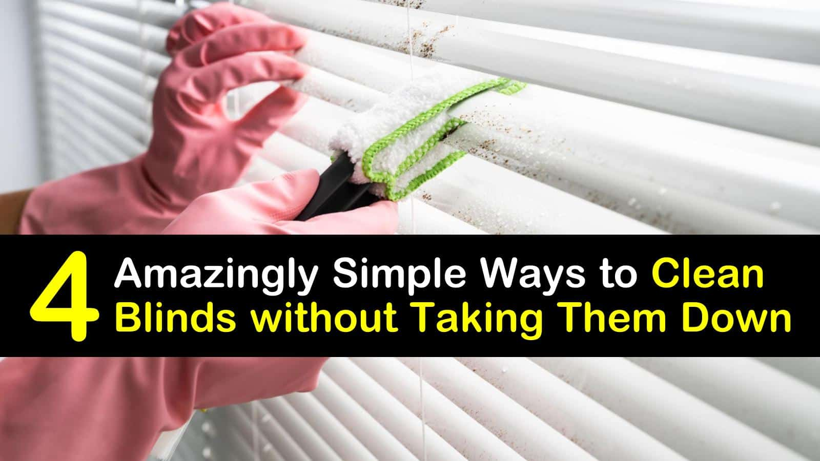 4 Amazingly Simple Ways To Clean Blinds Without Taking Them Down