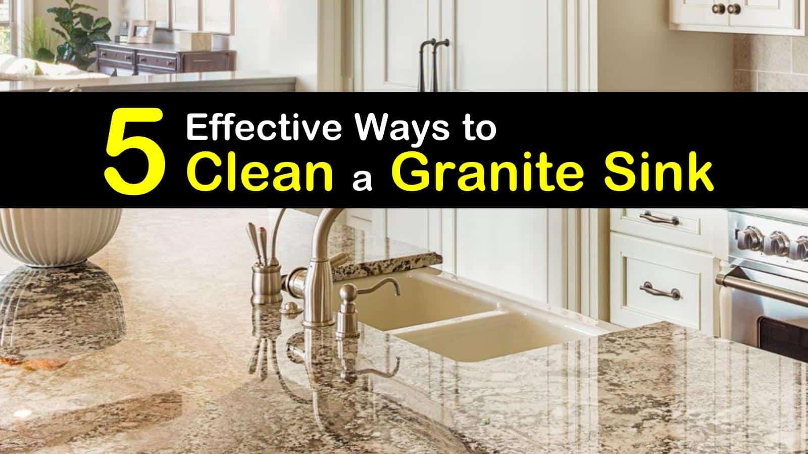 5 Effective Ways To Clean A Granite Sink