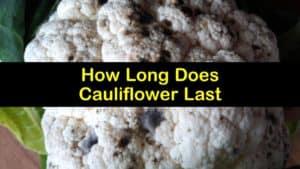 How Long Does Cauliflower Last titleimg1