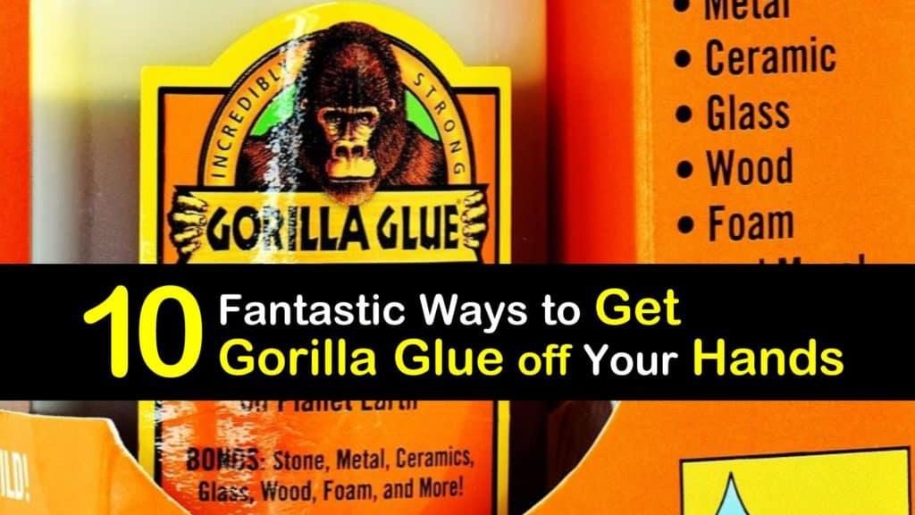 How to Get Gorilla Glue off Your Hands titleimg1
