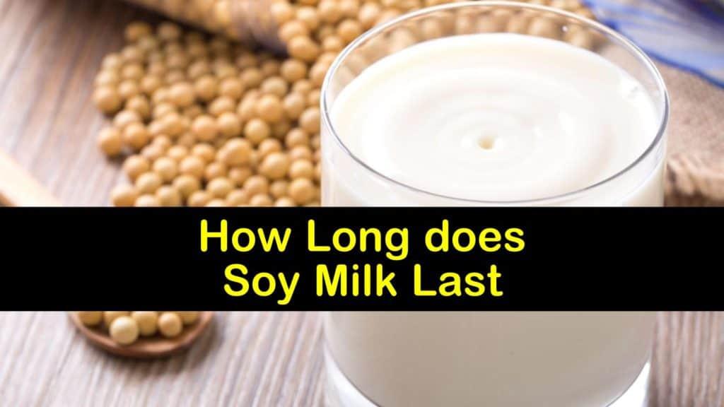How Long does Soy Milk Last titleimg1