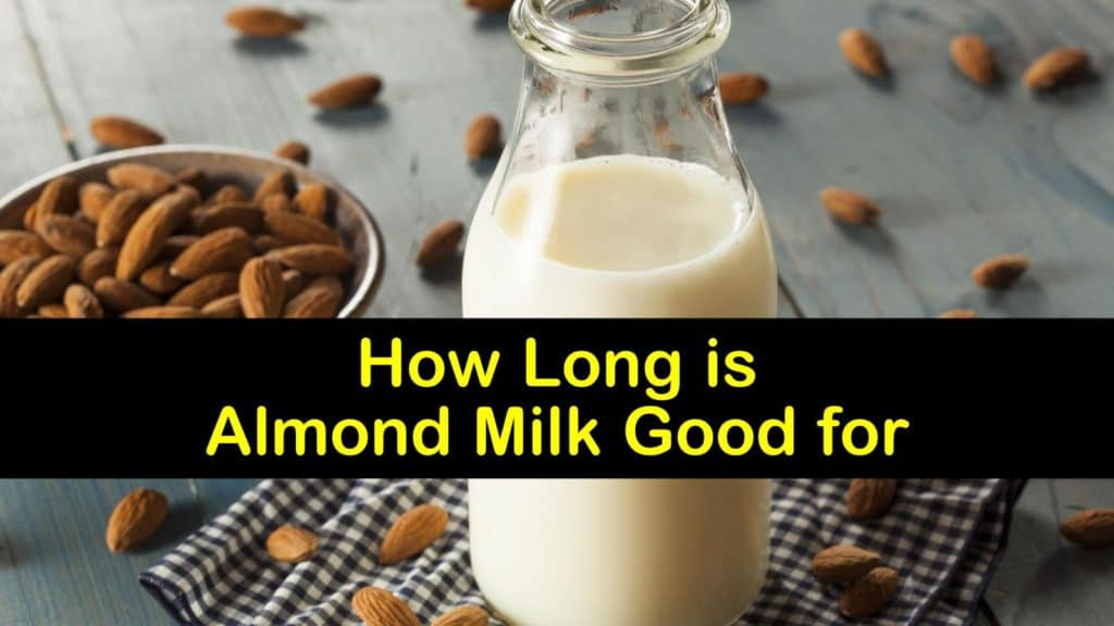 How Long is Almond Milk Good for titleimg1