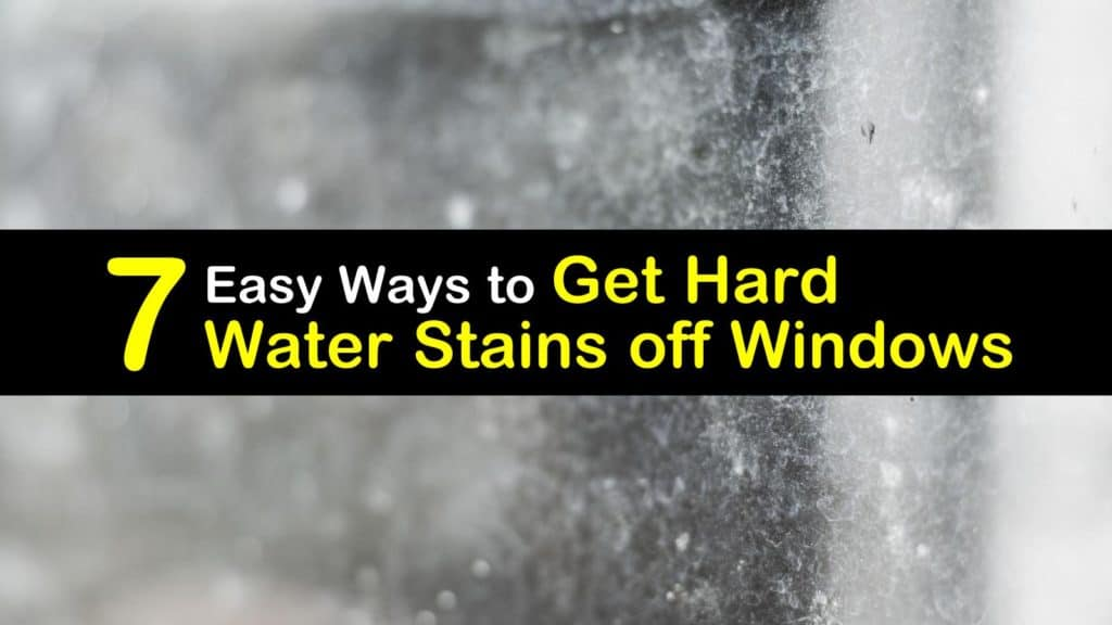 How to Get Hard Water Stains off Windows titleimg1