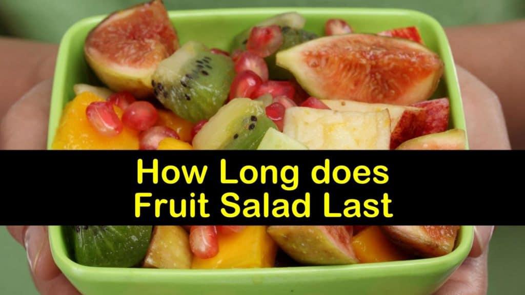 How Long does Fruit Salad Last titleimg1