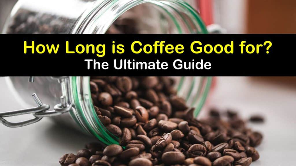 How Long is Coffee Good for titleimg1