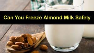Can You Freeze Almond Milk titleimg1