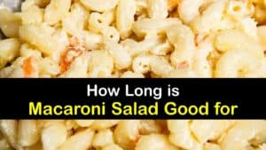 How Long is Macaroni Salad Good for titleimg1