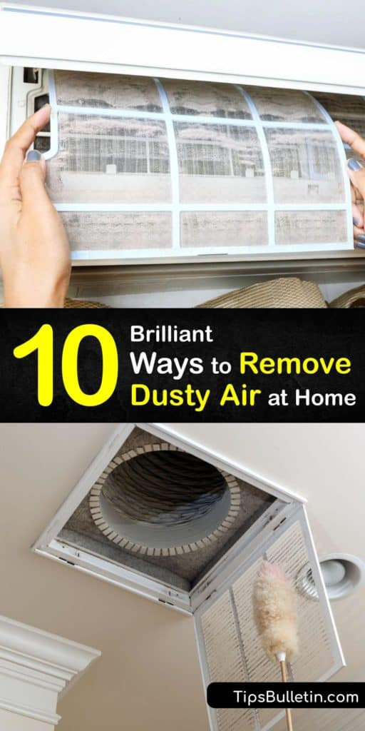 Feel like you can breathe again by removing the amount of dust, dander, and contaminants in your home with these cleaning methods. Learn about the HEPA filter, activated carbon filter, and how to use vacuuming and a feather duster to remove dust particles from your environment. #remove #dust #air