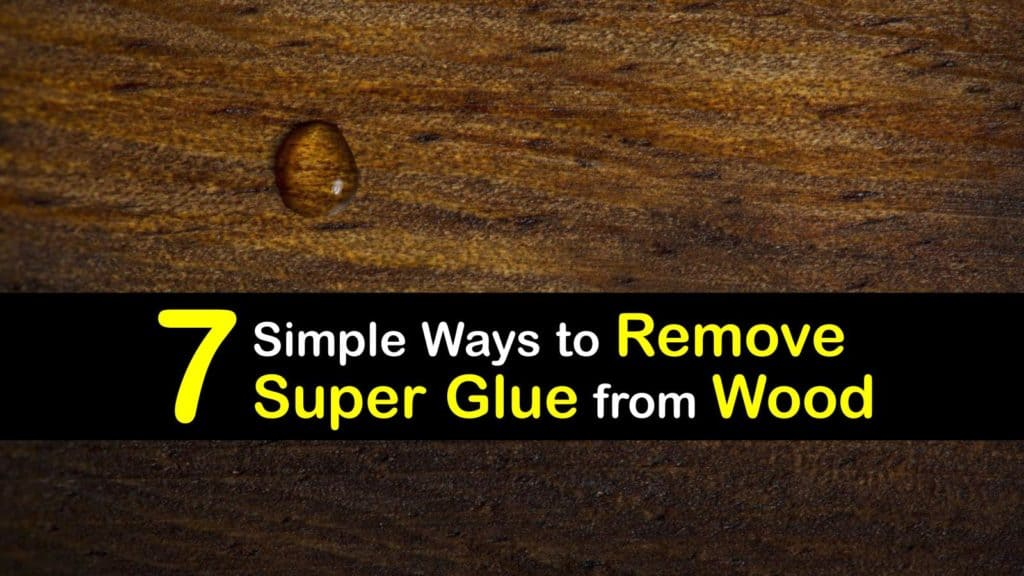 How to Remove Super Glue from Wood titleimg1