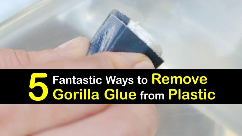 How to Remove Gorilla Glue from Plastic titleimg1